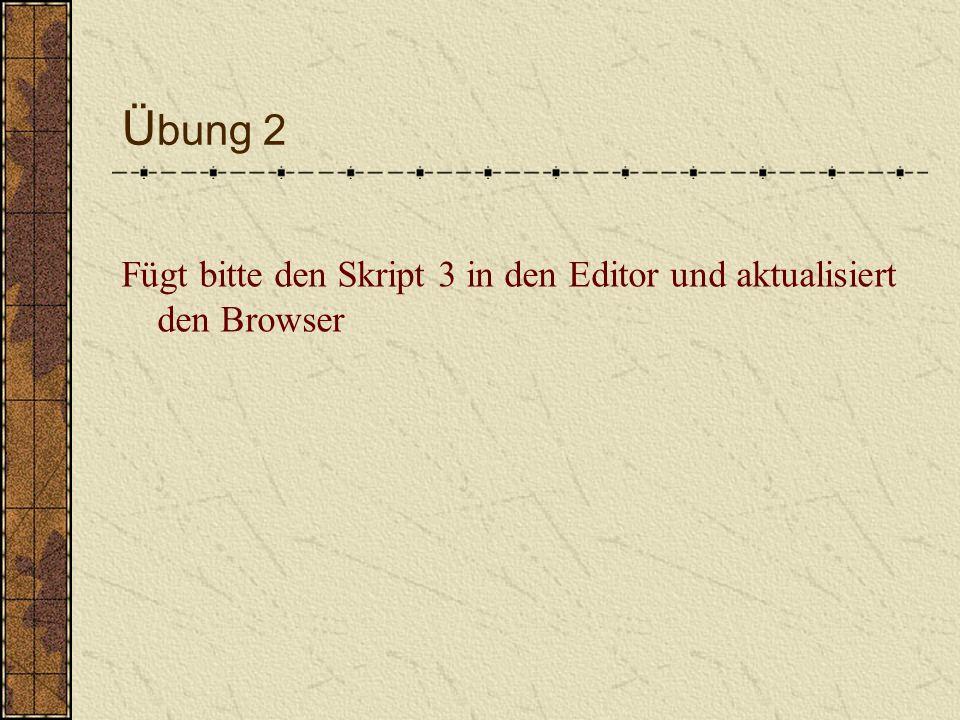 E inbettung der Scripts in Kommentare Will man zusätzlich dem User eine Mitteilung machen, dass er mit einem anderem Browser eine JavaScript-Darstellung erhalten hätte, verwendet man das Element noscript Der Inhalt wird nur bei ausgeschalteten Javascript angezeigt
