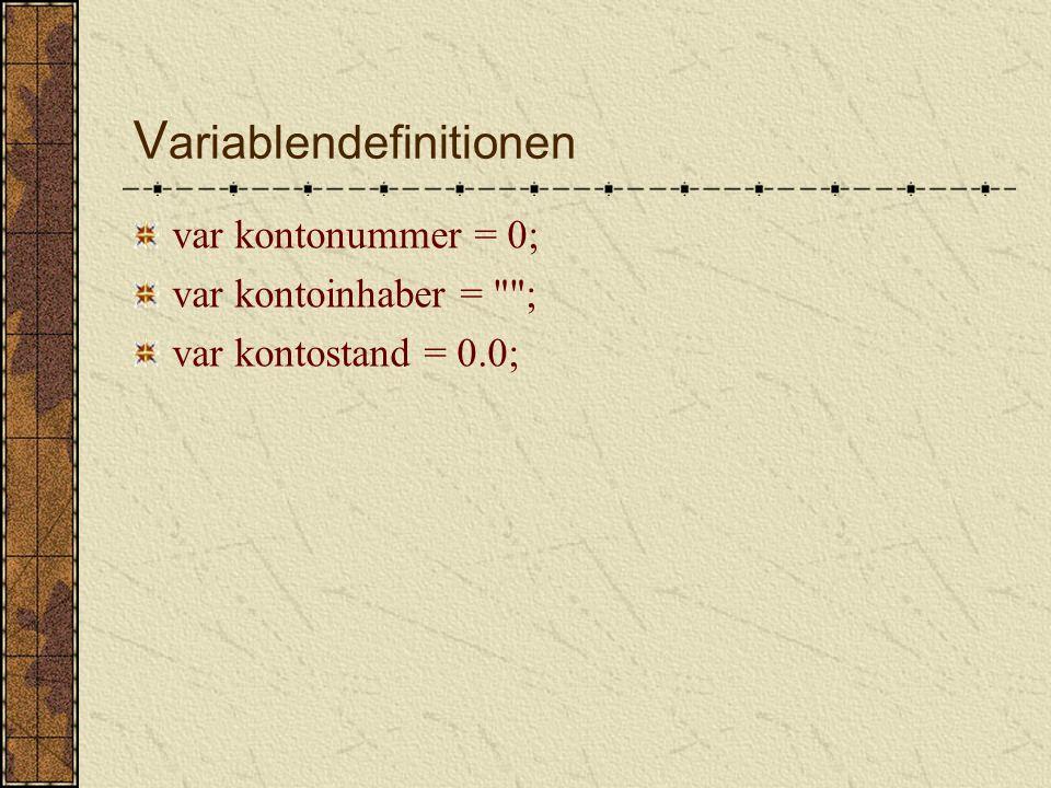V ariablen Variablen sind Platzhalter für bestimmte, nicht festgelegte Werte können in JavaScript ohne vorherige Bekanntmachung benutzt werden.