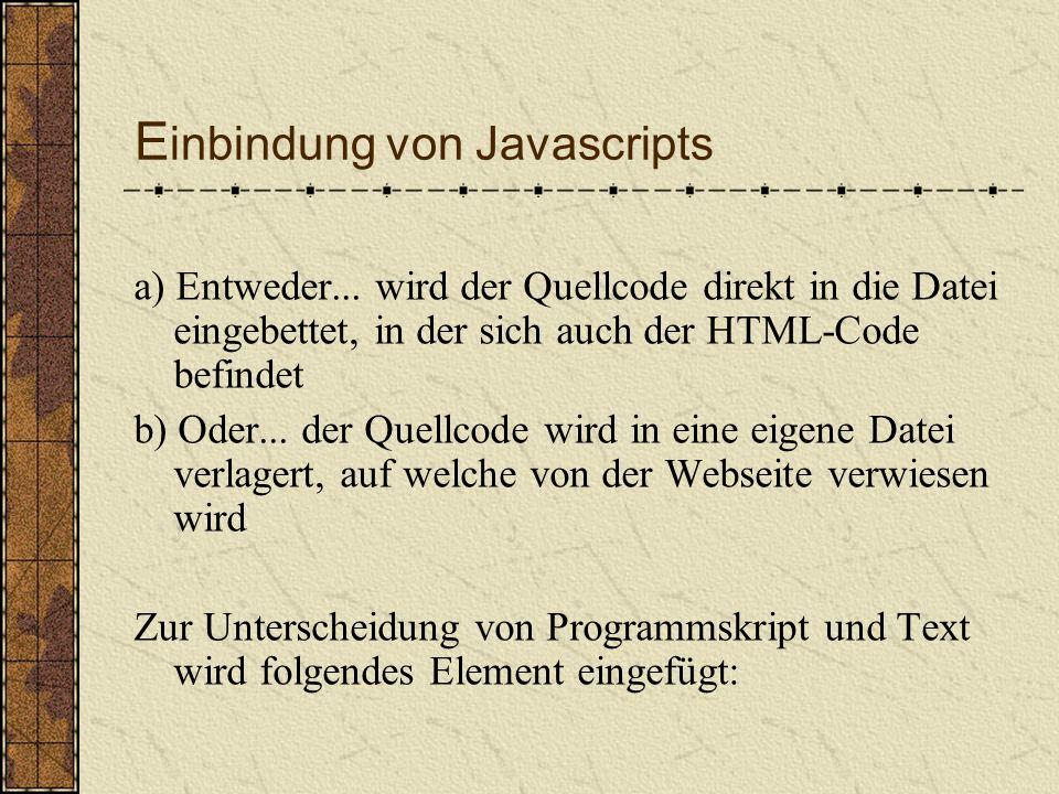 E inbindung von Javascripts a) Entweder...