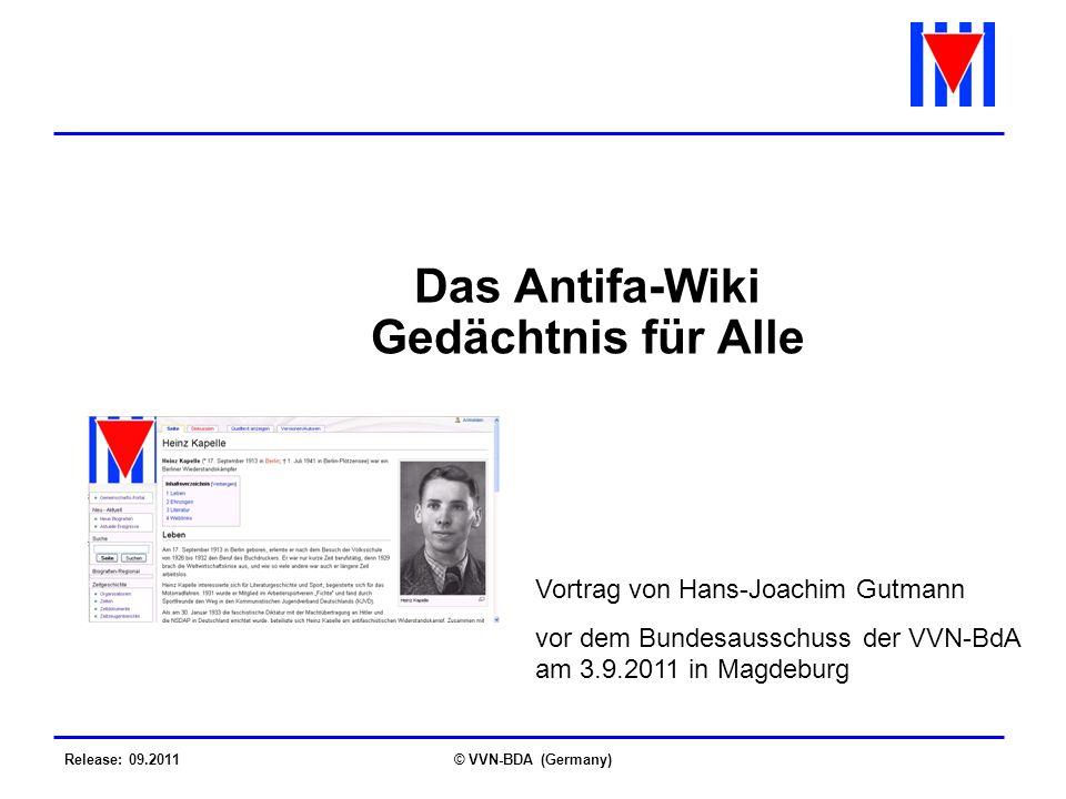 Release: 09.2011© VVN-BDA (Germany) Das Antifa-Wiki Gedächtnis für Alle Vortrag von Hans-Joachim Gutmann vor dem Bundesausschuss der VVN-BdA am 3.9.2011 in Magdeburg