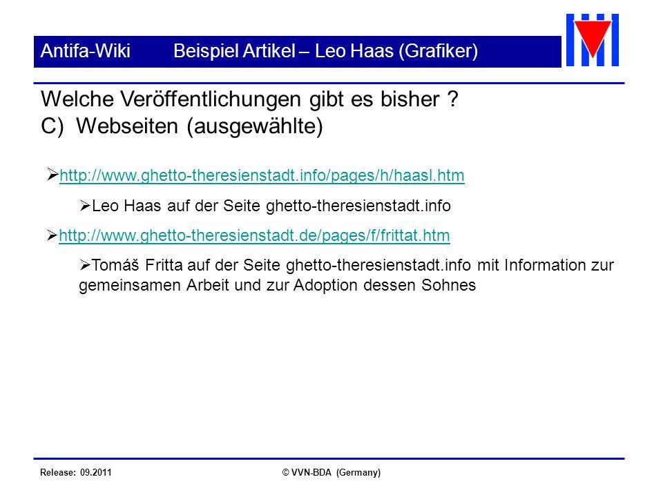Release: 09.2011© VVN-BDA (Germany) Antifa-WikiBeispiel Artikel – Leo Haas (Grafiker) http://www.ghetto-theresienstadt.info/pages/h/haasl.htm Leo Haas