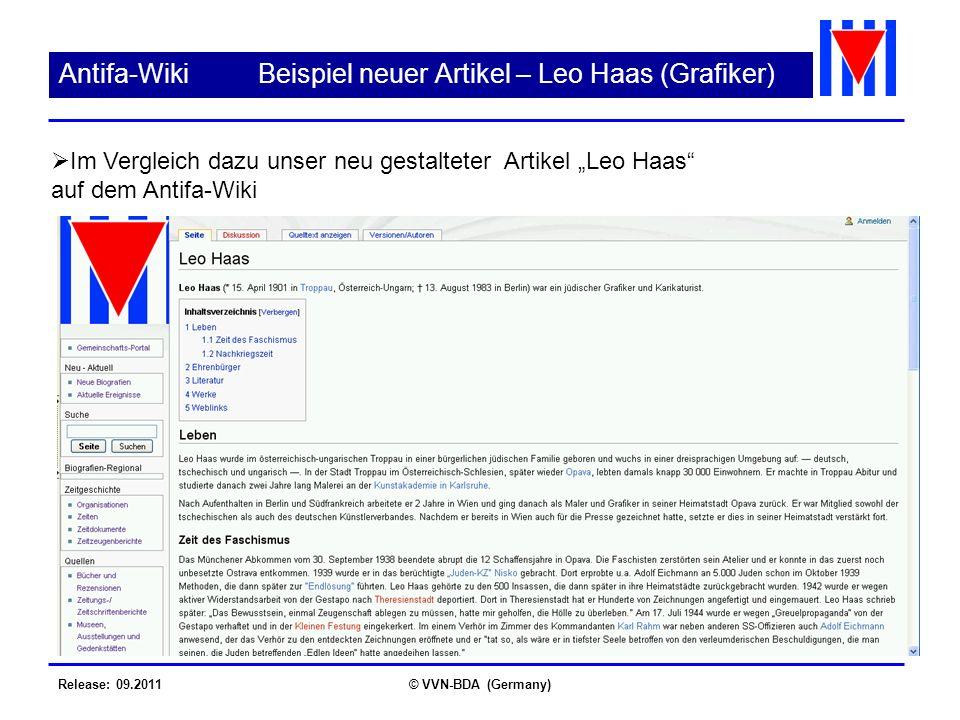 Release: 09.2011© VVN-BDA (Germany) Antifa-Wiki Beispiel neuer Artikel – Leo Haas (Grafiker) Im Vergleich dazu unser neu gestalteter Artikel Leo Haas auf dem Antifa-Wiki