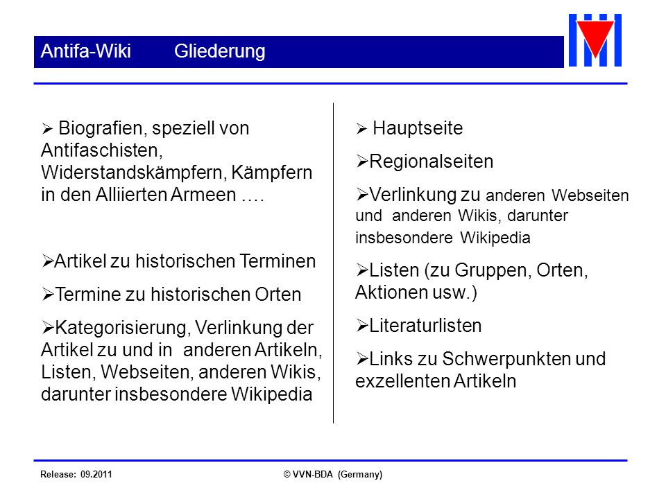 Release: 09.2011© VVN-BDA (Germany) Antifa-WikiGliederung Biografien, speziell von Antifaschisten, Widerstandskämpfern, Kämpfern in den Alliierten Arm