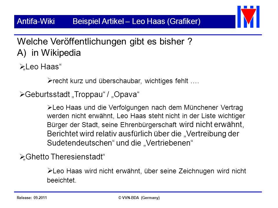 Release: 09.2011© VVN-BDA (Germany) Antifa-WikiBeispiel Artikel – Leo Haas (Grafiker) Leo Haas recht kurz und überschaubar, wichtiges fehlt ….