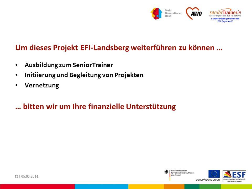 Um dieses Projekt EFI-Landsberg weiterführen zu können … Ausbildung zum SeniorTrainer Initiierung und Begleitung von Projekten Vernetzung … bitten wir