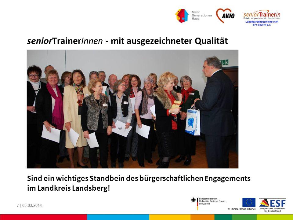 seniorTrainerInnen - mit ausgezeichneter Qualität 7 | 05.03.2014 Sind ein wichtiges Standbein des bürgerschaftlichen Engagements im Landkreis Landsber
