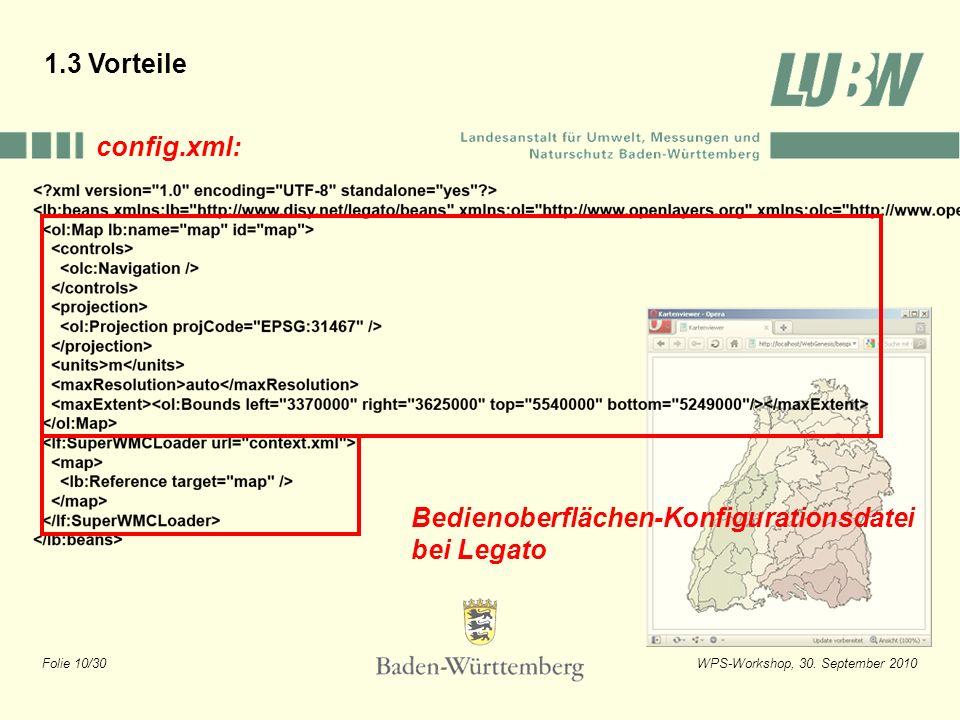 Folie 10/30WPS-Workshop, 30. September 2010 Bedienoberflächen-Konfigurationsdatei bei Legato config.xml: 1.3 Vorteile