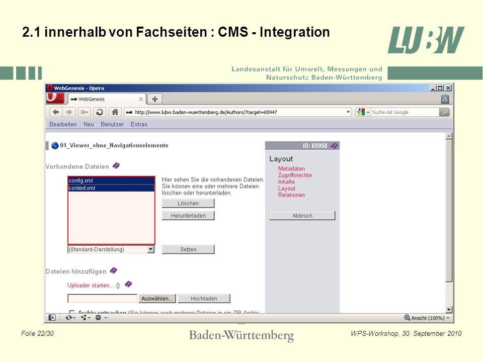 Folie 22/30WPS-Workshop, 30. September 2010 2.1 innerhalb von Fachseiten : CMS - Integration
