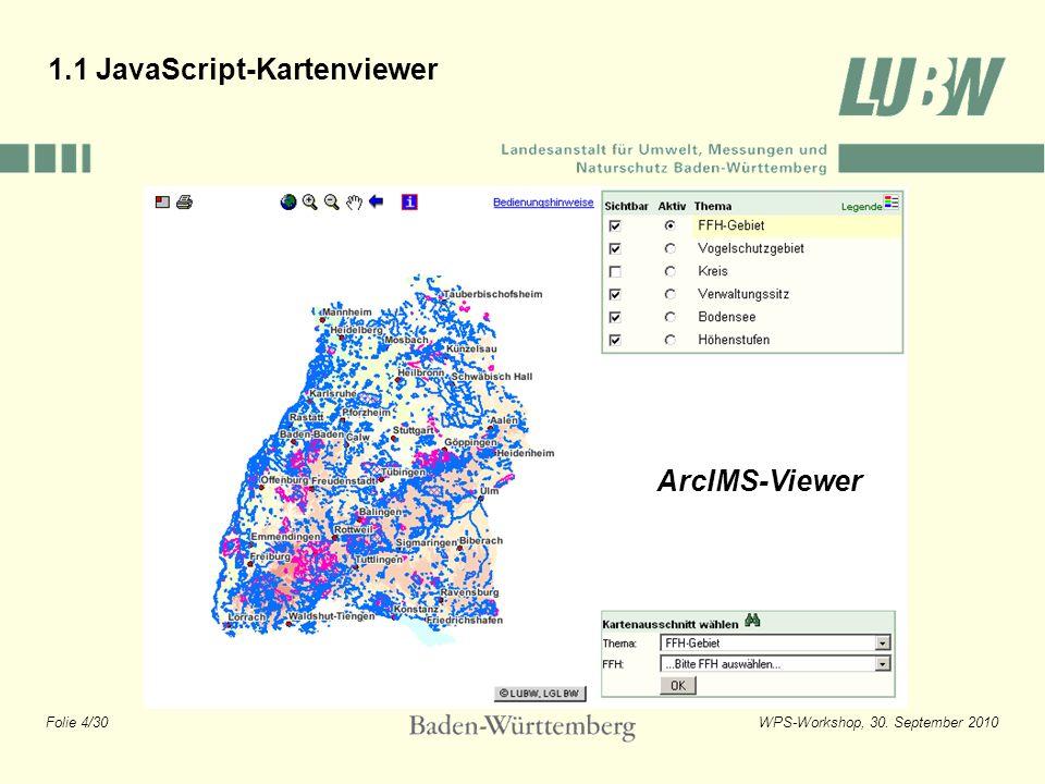 Folie 5/30WPS-Workshop, 30. September 2010 1.1 JavaScript-Kartenviewer WMS Bayerisches LfU WMS LUBW