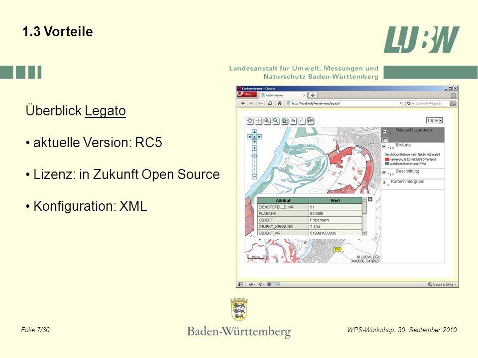 Folie 7/30WPS-Workshop, 30. September 2010 Überblick Legato aktuelle Version: RC5 Lizenz: in Zukunft Open Source Konfiguration: XML 1.3 Vorteile
