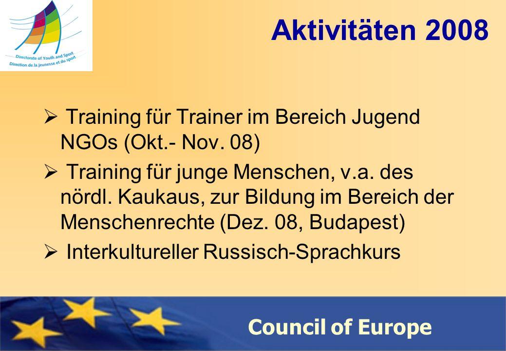 Council of Europe Aktivitäten 2008 Training für Trainer im Bereich Jugend NGOs (Okt.- Nov.