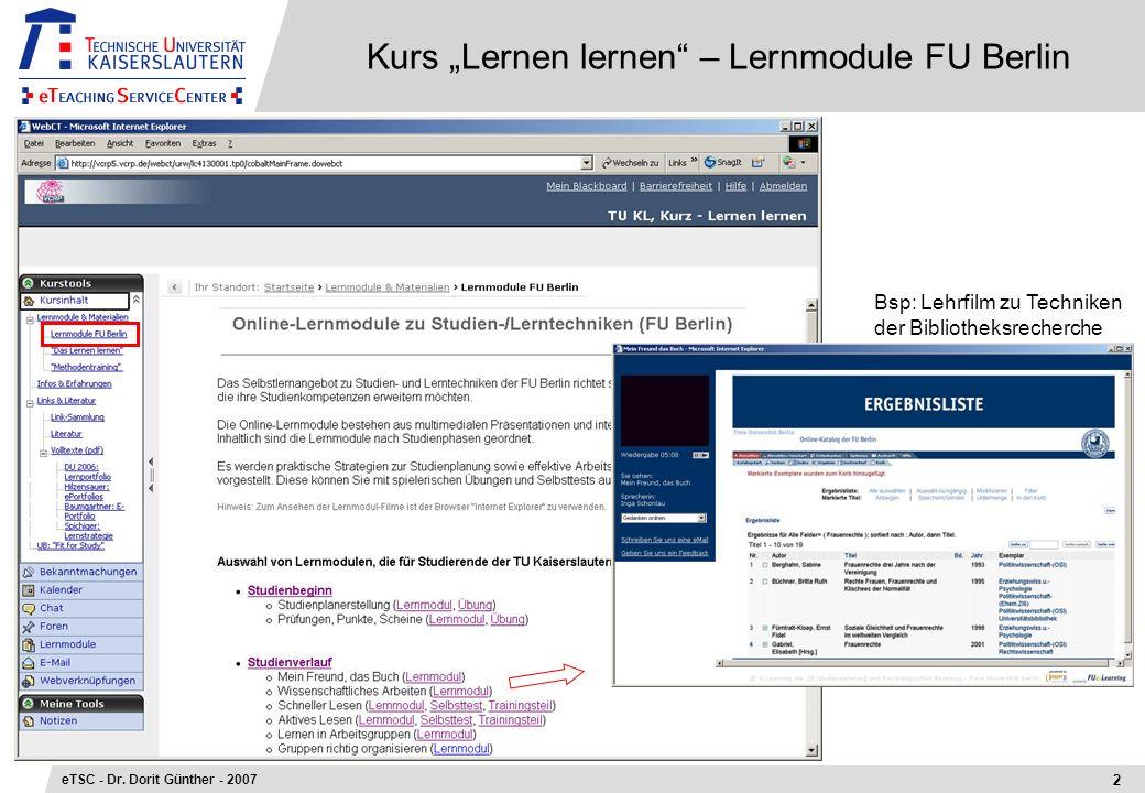 Kurs Lernen lernen – Lernmodule FU Berlin 2 eTSC - Dr. Dorit Günther - 2007 Bsp: Lehrfilm zu Techniken der Bibliotheksrecherche