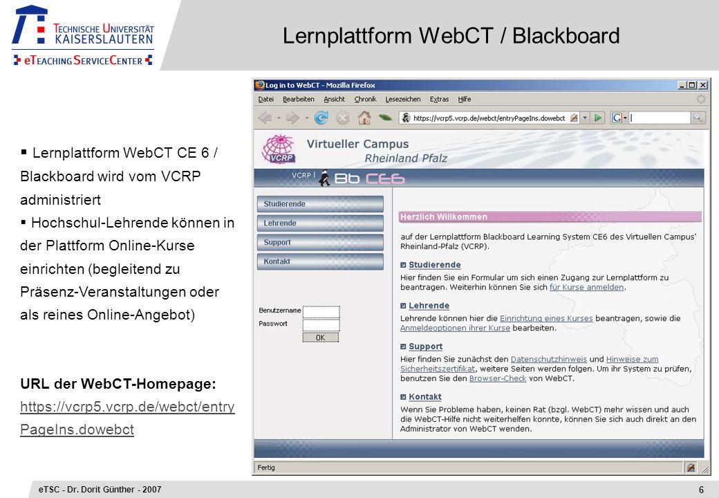 Lernplattform WebCT / Blackboard Lernplattform WebCT CE 6 / Blackboard wird vom VCRP administriert Hochschul-Lehrende können in der Plattform Online-K