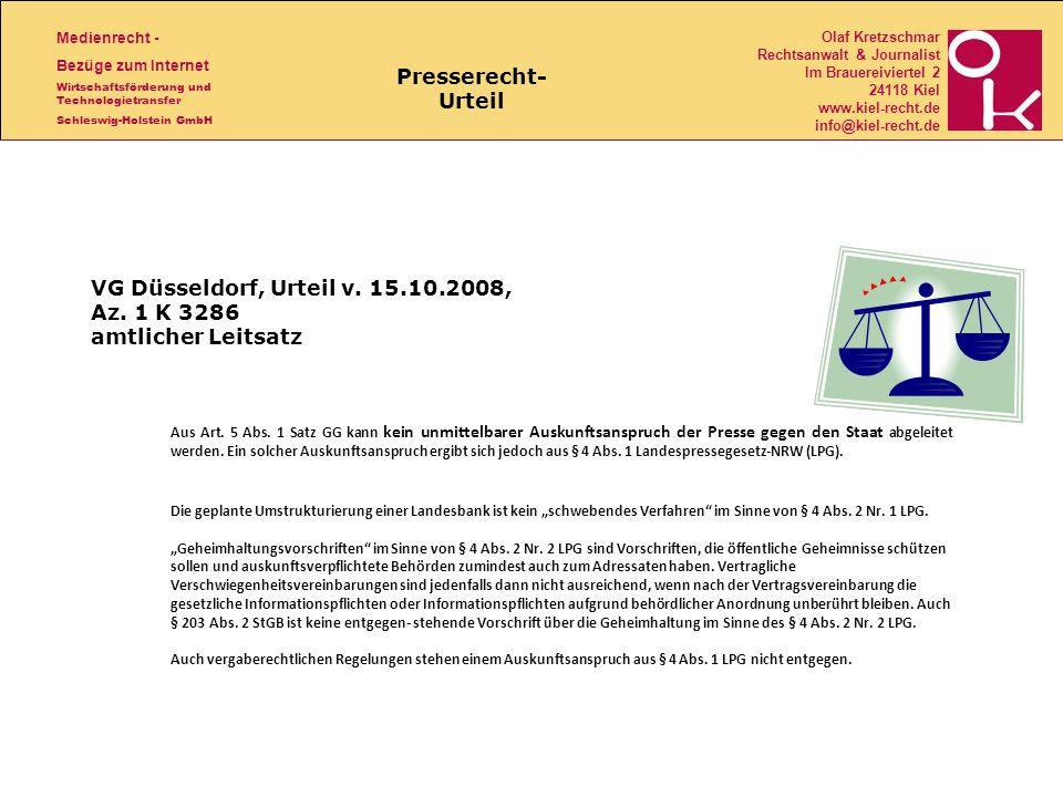 Medienrecht - Bezüge zum Internet Wirtschaftsförderung und Technologietransfer Schleswig-Holstein GmbH Olaf Kretzschmar Rechtsanwalt & Journalist Im Brauereiviertel 2 24118 Kiel www.kiel-recht.de info@kiel-recht.de VG Düsseldorf, Urteil v.