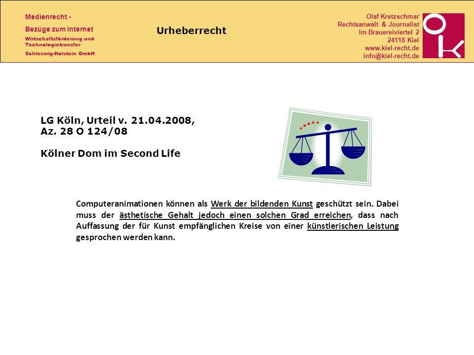 Medienrecht - Bezüge zum Internet Wirtschaftsförderung und Technologietransfer Schleswig-Holstein GmbH Olaf Kretzschmar Rechtsanwalt & Journalist Im Brauereiviertel 2 24118 Kiel www.kiel-recht.de info@kiel-recht.de LG Köln, Urteil v.