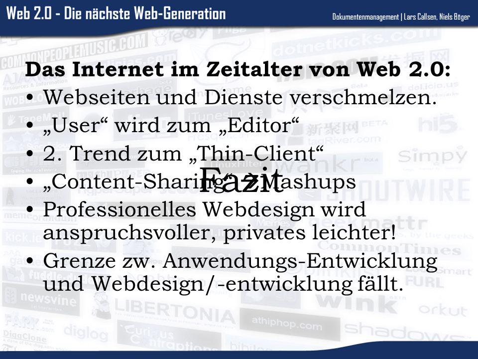 Fazit Das Internet im Zeitalter von Web 2.0: Webseiten und Dienste verschmelzen.
