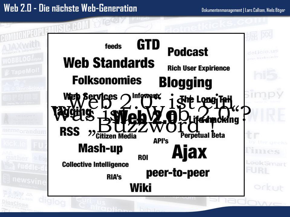 Web 2.0 ist ein Buzzword! Was ist Web 2.0?