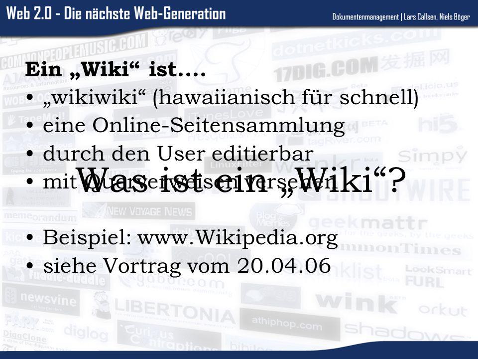 Was ist ein Wiki? Ein Wiki ist.... wikiwiki (hawaiianisch für schnell) eine Online-Seitensammlung durch den User editierbar mit Querverweisen versehen