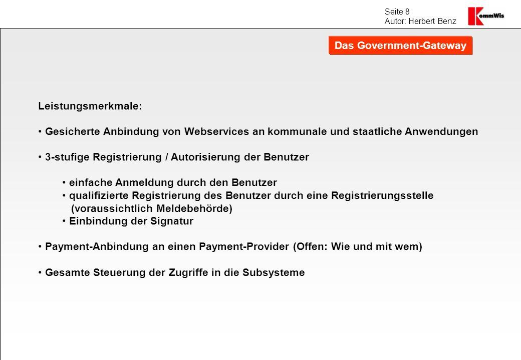 Seite 8 Autor: Herbert Benz Leistungsmerkmale: Gesicherte Anbindung von Webservices an kommunale und staatliche Anwendungen 3-stufige Registrierung /