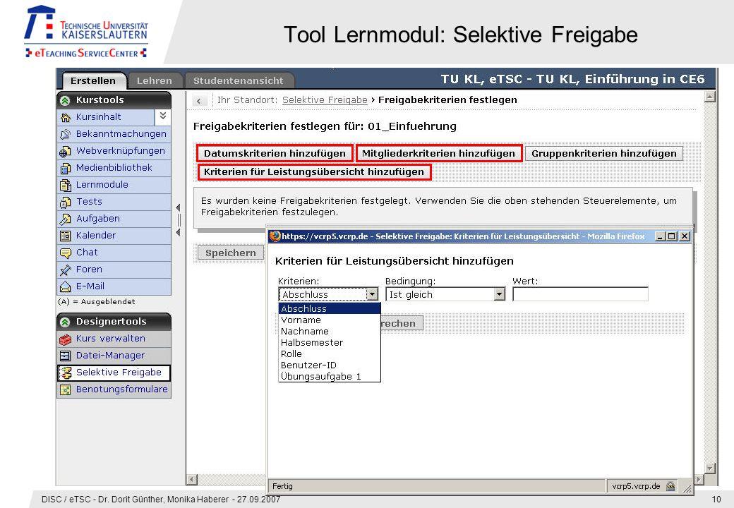 DISC / eTSC - Dr. Dorit Günther, Monika Haberer - 27.09.200710 Tool Lernmodul: Selektive Freigabe