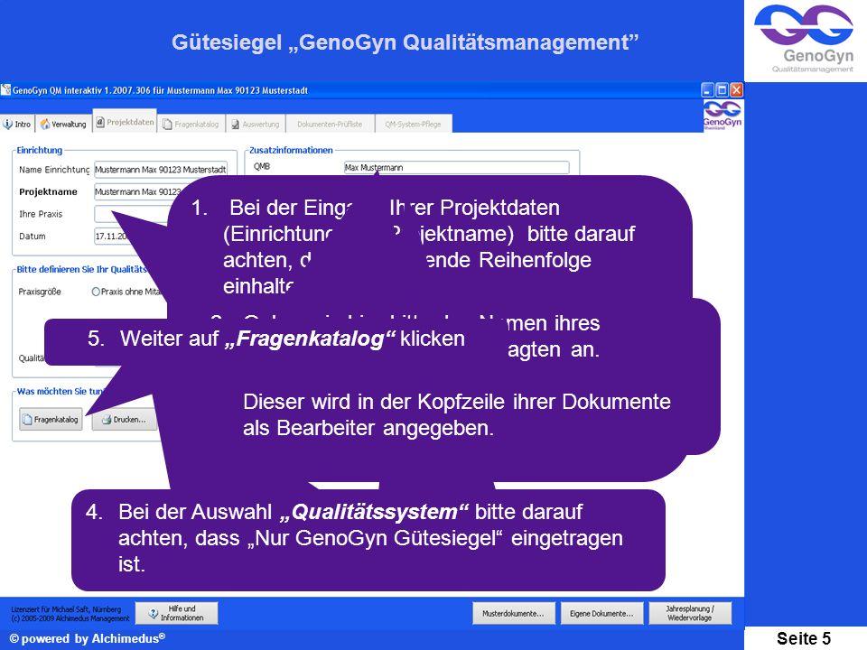 Gütesiegel GenoGyn Qualitätsmanagement © powered by Alchimedus ® Seite 5 1. Bei der Eingabe Ihrer Projektdaten (Einrichtung und Projektname) bitte dar