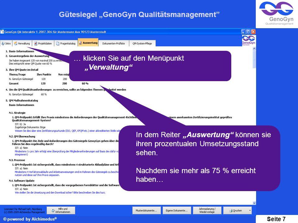 Gütesiegel GenoGyn Qualitätsmanagement © powered by Alchimedus ® Seite 7 In dem Reiter Auswertung können sie ihren prozentualen Umsetzungsstand sehen.