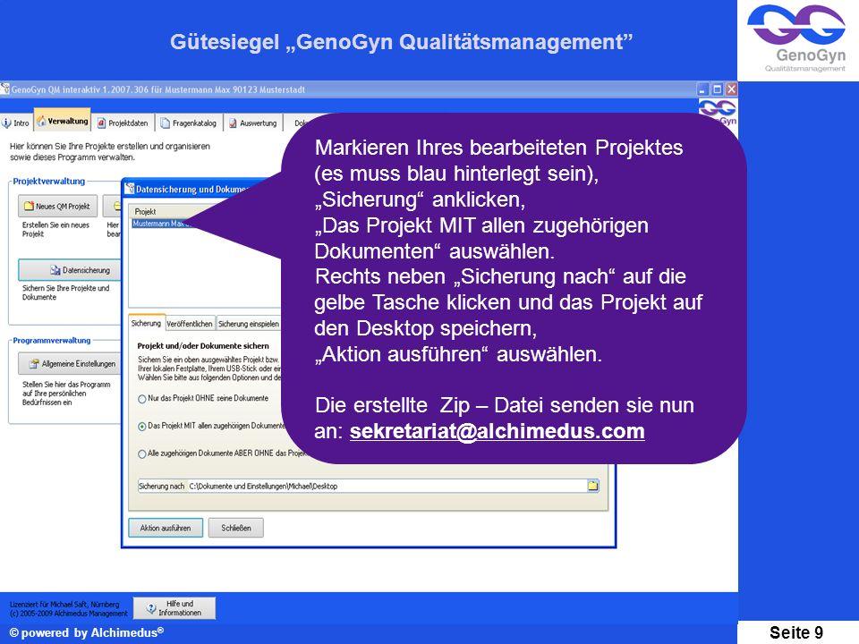 Gütesiegel GenoGyn Qualitätsmanagement © powered by Alchimedus ® Seite 9 Markieren Ihres bearbeiteten Projektes (es muss blau hinterlegt sein), Sicher