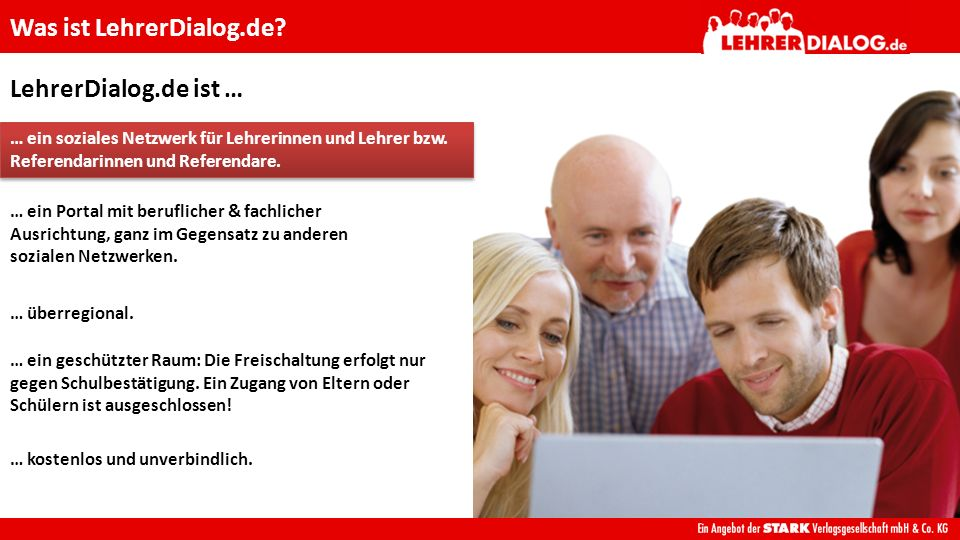 LehrerDialog.de ist … … ein soziales Netzwerk für Lehrerinnen und Lehrer bzw.