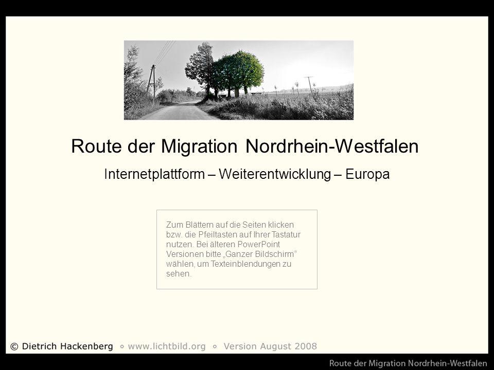 Route der Migration Nordrhein-Westfalen Internetplattform – Weiterentwicklung – Europa Zum Blättern auf die Seiten klicken bzw.