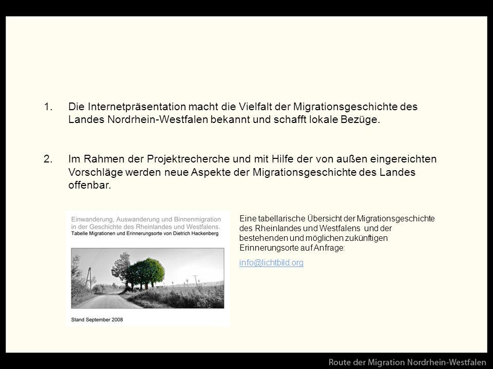 1.Die Internetpräsentation macht die Vielfalt der Migrationsgeschichte des Landes Nordrhein-Westfalen bekannt und schafft lokale Bezüge.