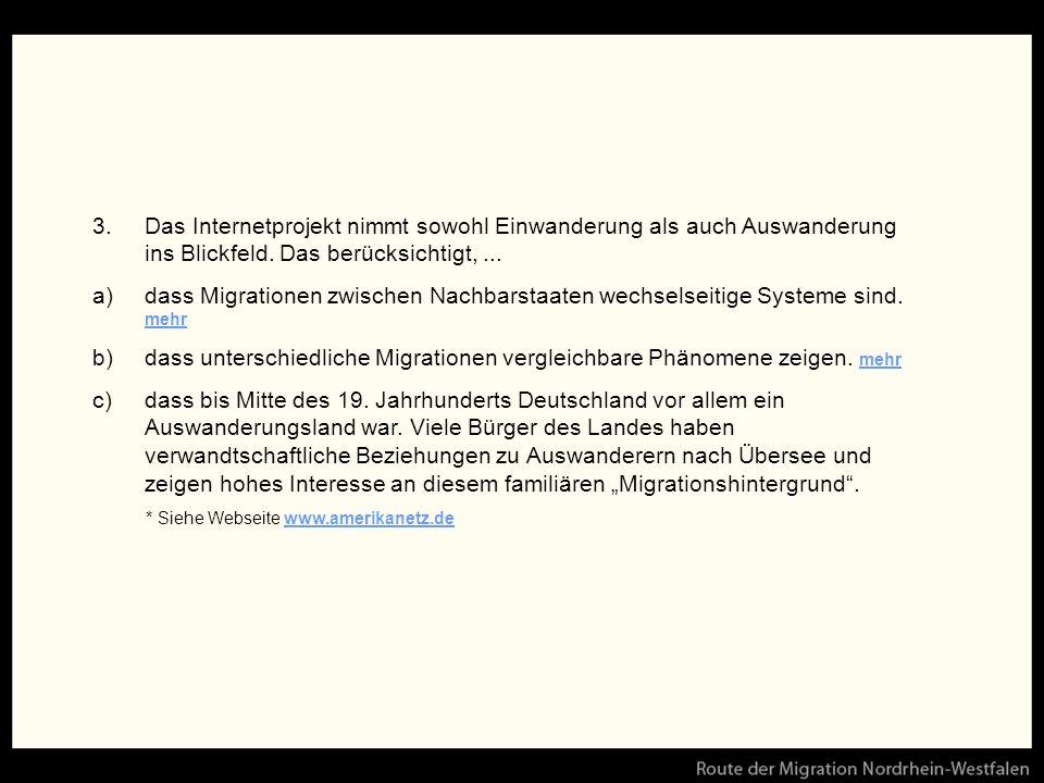 3.Das Internetprojekt nimmt sowohl Einwanderung als auch Auswanderung ins Blickfeld.