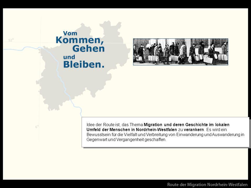 Idee der Route ist, das Thema Migration und deren Geschichte im lokalen Umfeld der Menschen in Nordrhein-Westfalen zu verankern.