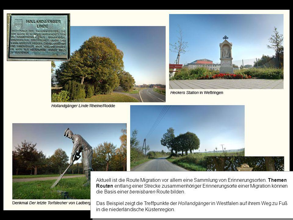Aktuell ist die Route Migration vor allem eine Sammlung von Erinnerungsorten.