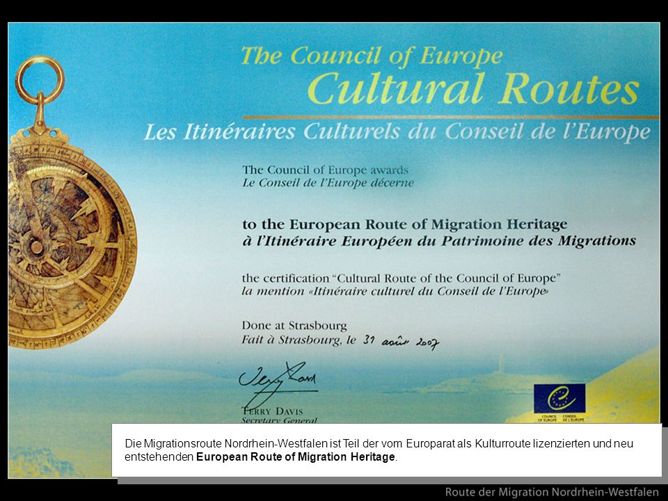 Die Migrationsroute Nordrhein-Westfalen ist Teil der vom Europarat als Kulturroute lizenzierten und neu entstehenden European Route of Migration Heritage.