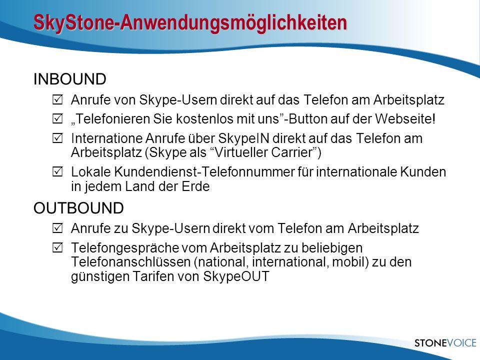 SkyStone-Anwendungsmöglichkeiten INBOUND Anrufe von Skype-Usern direkt auf das Telefon am Arbeitsplatz Telefonieren Sie kostenlos mit uns-Button auf der Webseite.