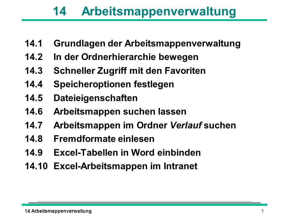114 Arbeitsmappenverwaltung 14.1Grundlagen der Arbeitsmappenverwaltung 14.2In der Ordnerhierarchie bewegen 14.3Schneller Zugriff mit den Favoriten 14.