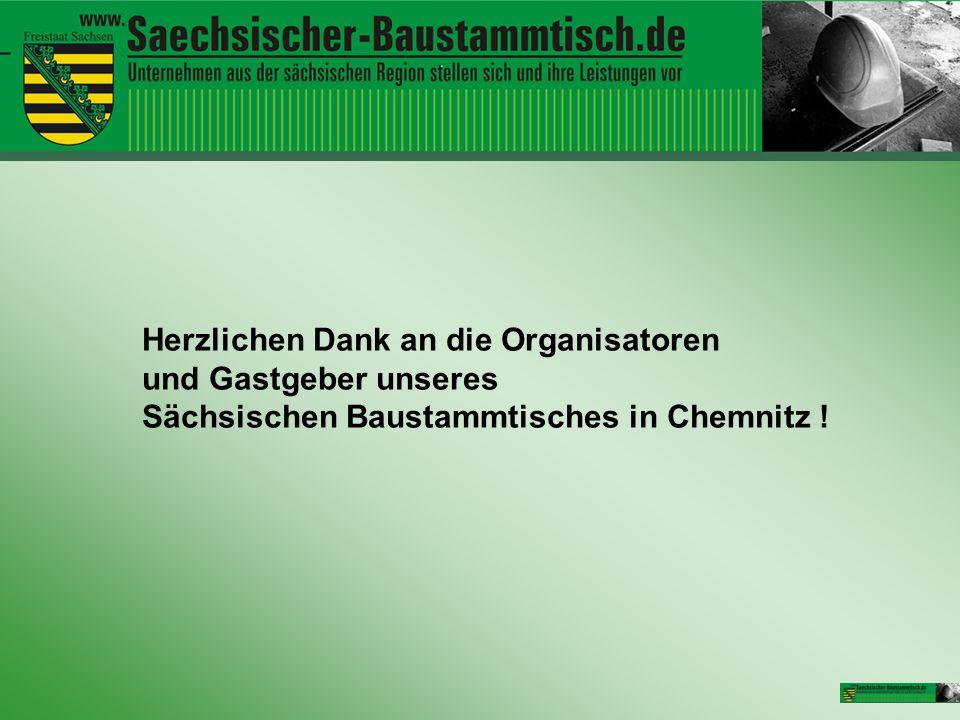 Herzlichen Dank an die Organisatoren und Gastgeber unseres Sächsischen Baustammtisches in Chemnitz !