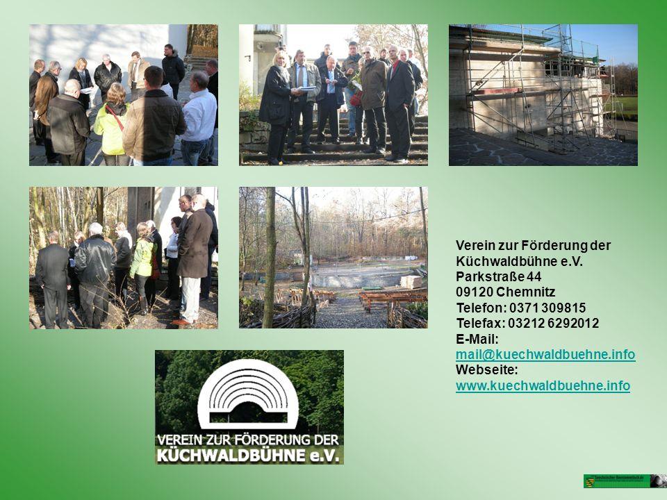 Verein zur Förderung der Küchwaldbühne e.V. Parkstraße 44 09120 Chemnitz Telefon: 0371 309815 Telefax: 03212 6292012 E-Mail: mail@kuechwaldbuehne.info