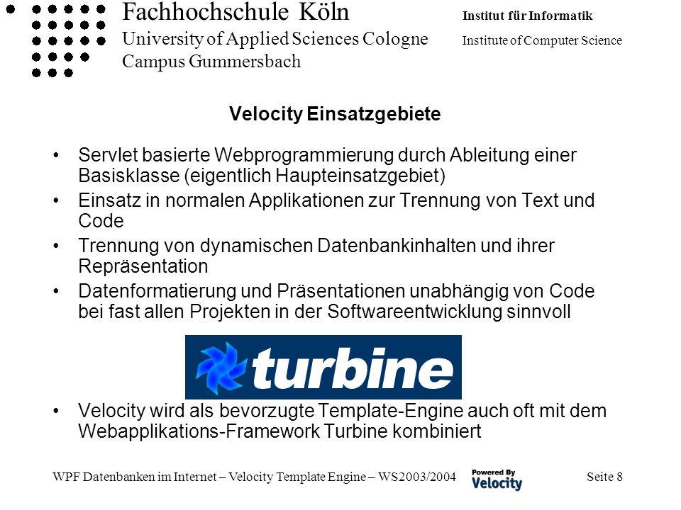 Fachhochschule Köln Institut für Informatik University of Applied Sciences Cologne Institute of Computer Science Campus Gummersbach WPF Datenbanken im Internet – Velocity Template Engine – WS2003/2004 Seite 49 Velocity, Servlets und Datenbankanbindung - Beispiel (6) Aufruf mit http://localhost:8080/[Velocity]BspVeloDBServlet/serv let/BspVeloDBServlet In einem Browser sieht die Ausgabe nun folgendermaßen aus