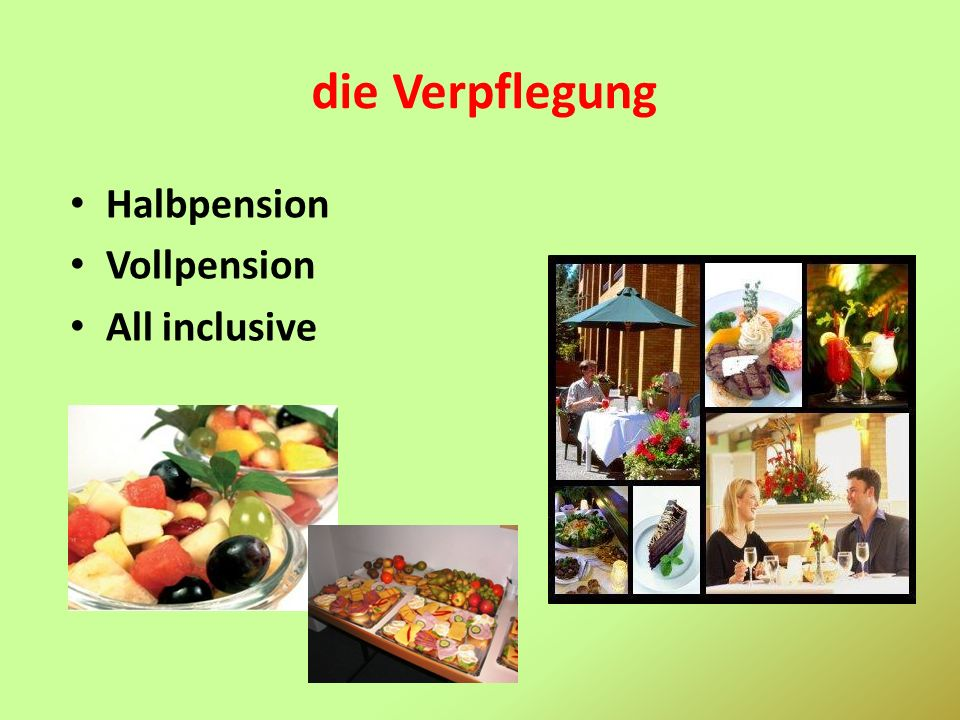 die Verpflegung Halbpension Vollpension All inclusive