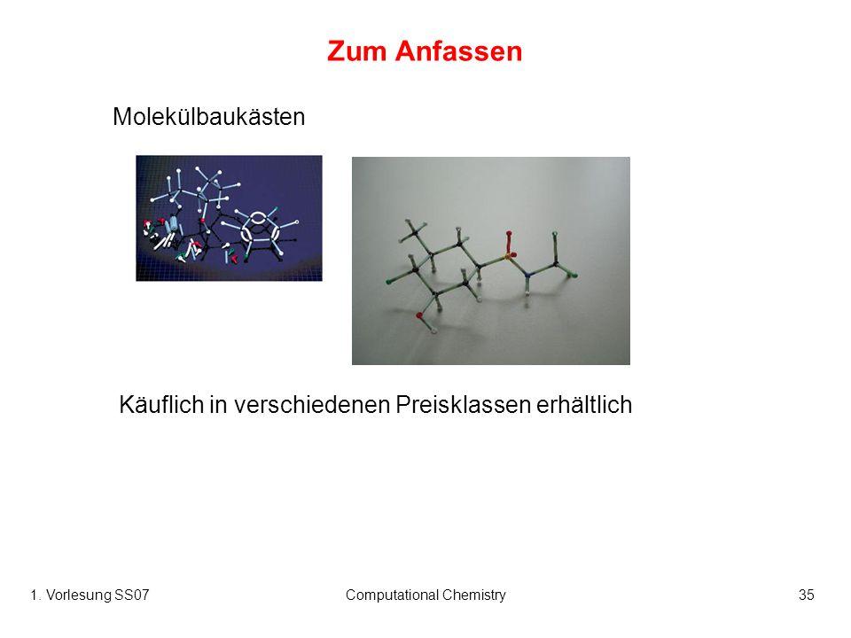 1. Vorlesung SS07Computational Chemistry35 Zum Anfassen Molekülbaukästen Käuflich in verschiedenen Preisklassen erhältlich
