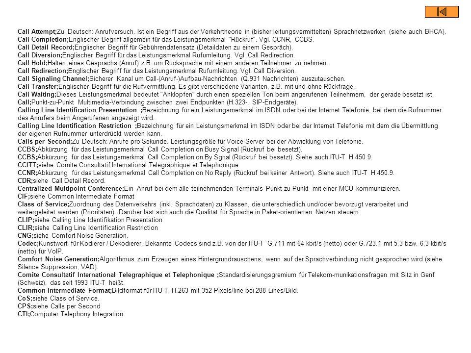 Call Attempt;Zu Deutsch: Anrufversuch. Ist ein Begriff aus der Verkehrtheorie in (bisher leitungsvermittelten) Sprachnetzwerken (siehe auch BHCA). Cal