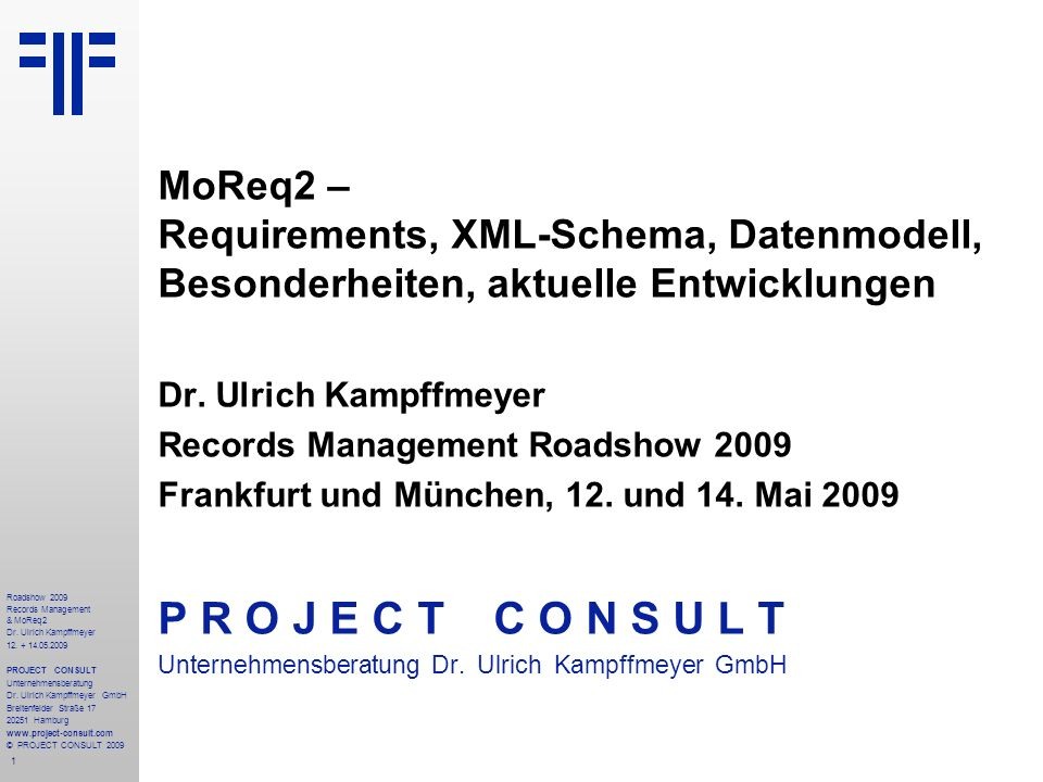 22 Roadshow 2009 Records Management & MoReq2 Dr.Ulrich Kampffmeyer 12.