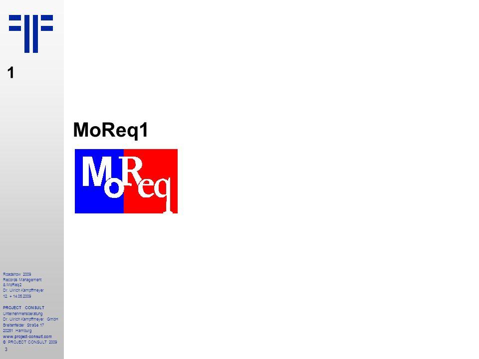 14 Roadshow 2009 Records Management & MoReq2 Dr.Ulrich Kampffmeyer 12.