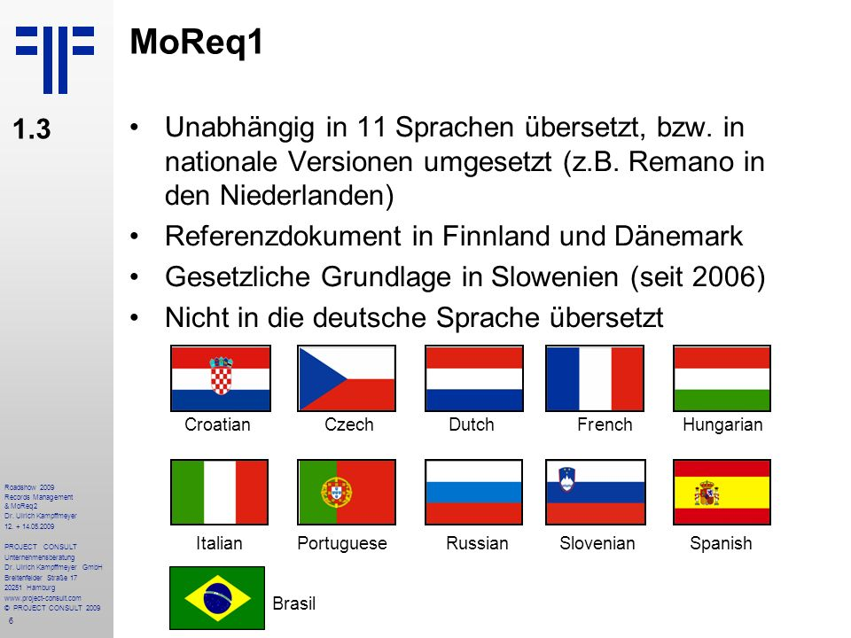 17 Roadshow 2009 Records Management & MoReq2 Dr.Ulrich Kampffmeyer 12.