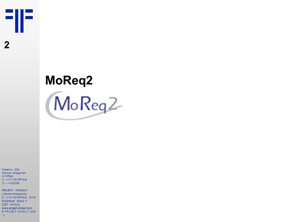 8 Roadshow 2009 Records Management & MoReq2 Dr.Ulrich Kampffmeyer 12.