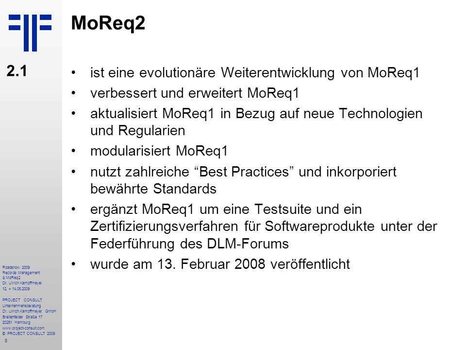 39 Roadshow 2009 Records Management & MoReq2 Dr.Ulrich Kampffmeyer 12.