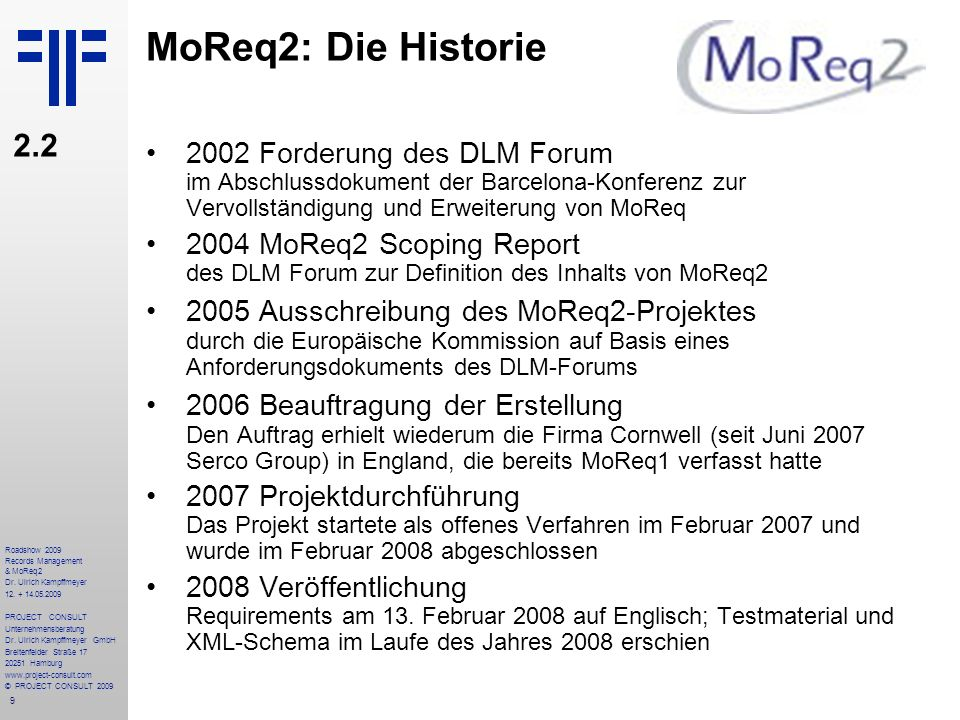20 Roadshow 2009 Records Management & MoReq2 Dr.Ulrich Kampffmeyer 12.