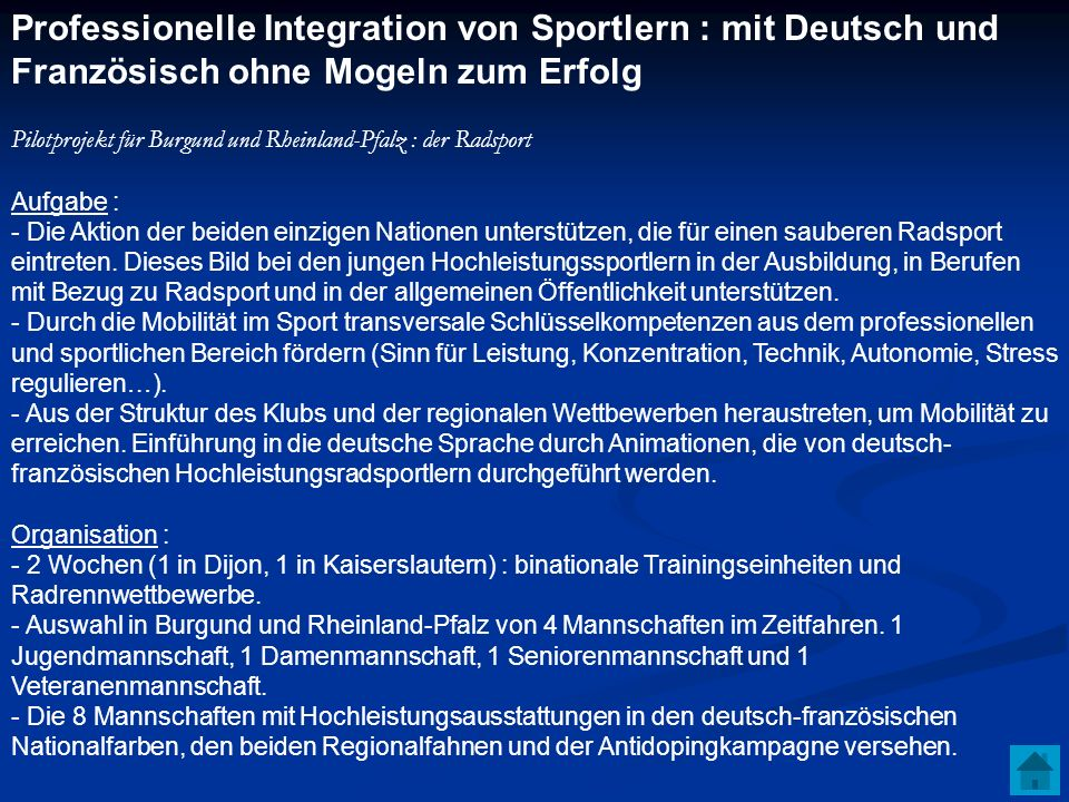 Professionelle Integration von Sportlern : mit Deutsch und Französisch ohne Mogeln zum Erfolg Pilotprojekt für Burgund und Rheinland-Pfalz : der Radsp