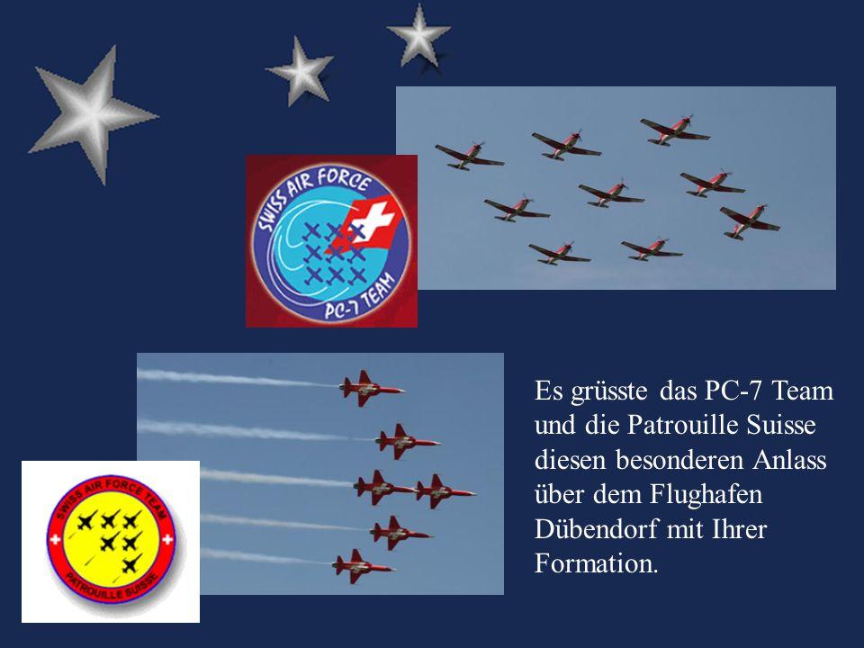 Es grüsste das PC-7 Team und die Patrouille Suisse diesen besonderen Anlass über dem Flughafen Dübendorf mit Ihrer Formation.